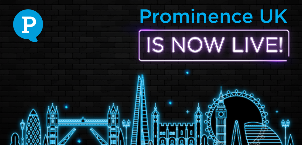 Prominence UK is now LIVE
